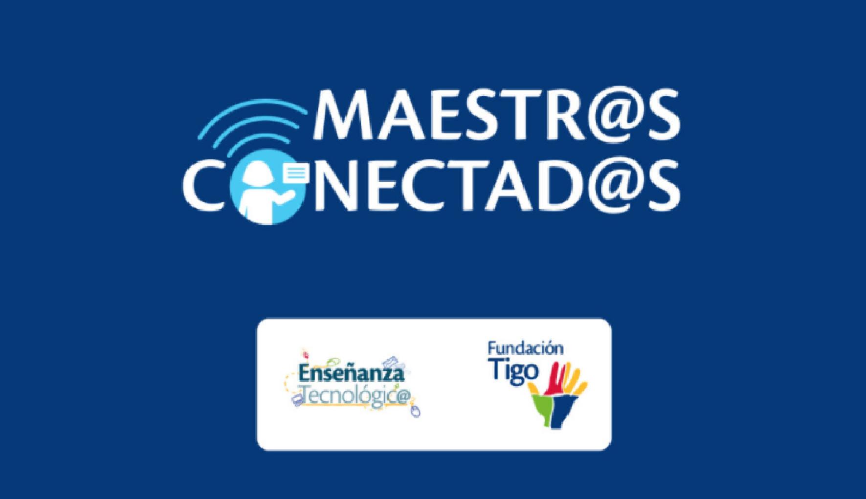 """Fundación Tigo presenta """"Maestr@S Conectad@S"""", un Programa de Capacitación para Docentes y Educadores"""